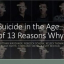 Suicide in the Age of 13 Reasons Why - title slide of a powerpoint